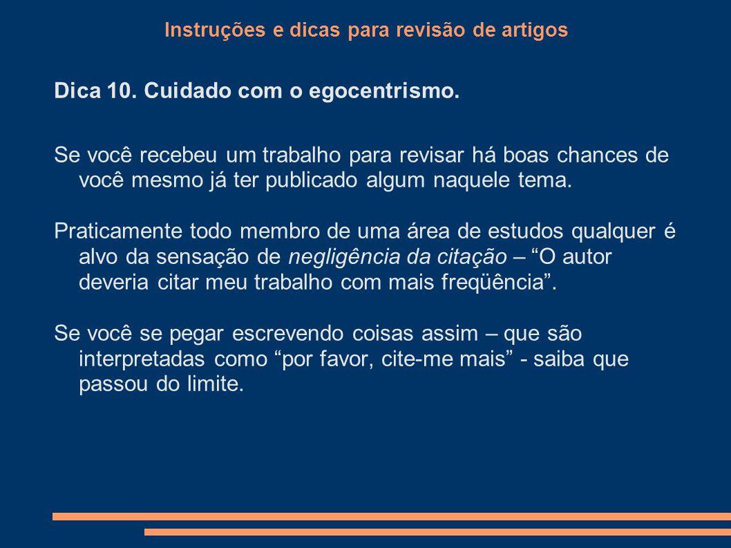 Instruções e dicas para revisão de artigos Dica 10.