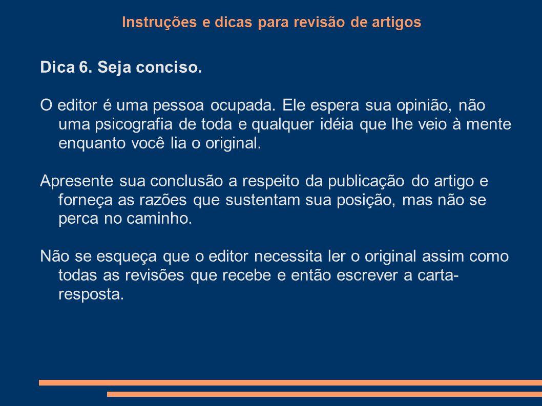 Instruções e dicas para revisão de artigos Dica 6.