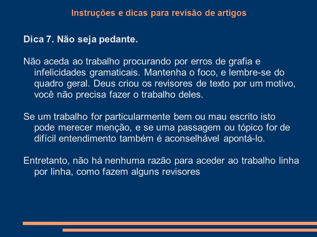 Instruções e dicas para revisão de artigos Dica 7.