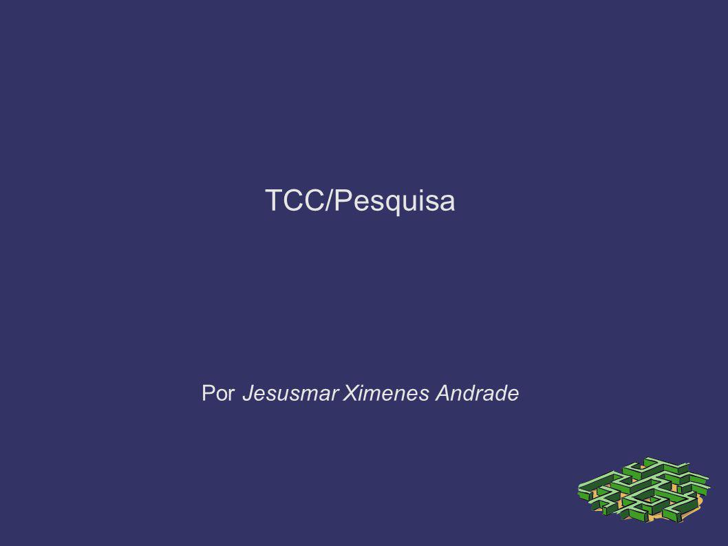 TCC/Pesquisa Por Jesusmar Ximenes Andrade