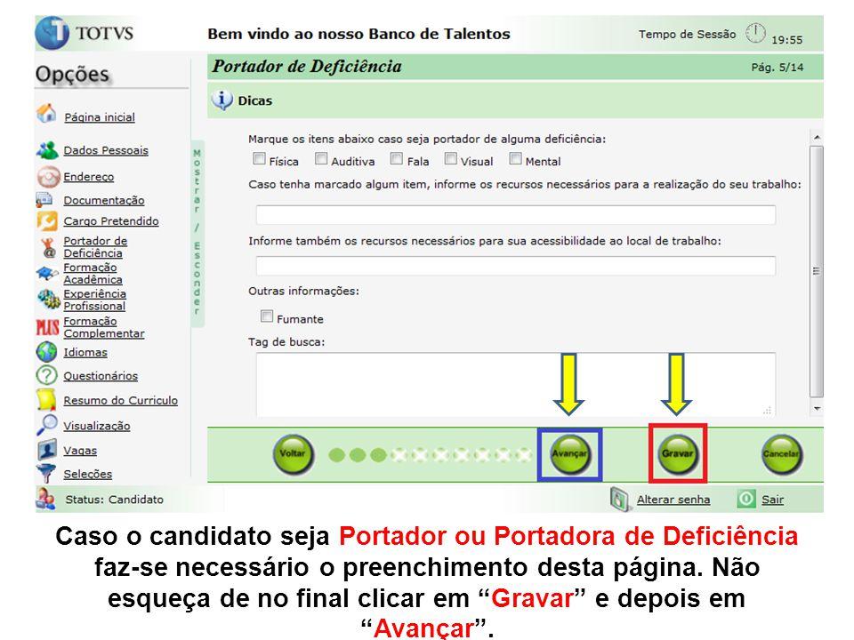 """Caso o candidato seja Portador ou Portadora de Deficiência faz-se necessário o preenchimento desta página. Não esqueça de no final clicar em """"Gravar"""""""