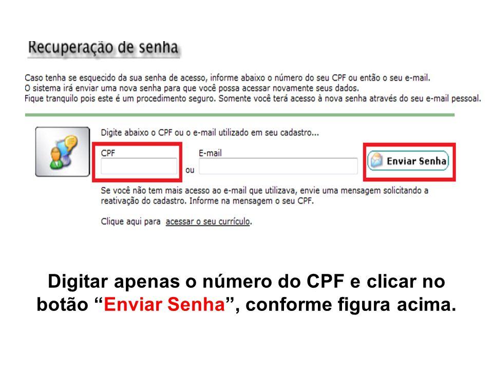 """Digitar apenas o número do CPF e clicar no botão """"Enviar Senha"""", conforme figura acima."""