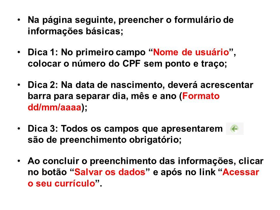 """Na página seguinte, preencher o formulário de informações básicas; Dica 1: No primeiro campo """"Nome de usuário"""", colocar o número do CPF sem ponto e tr"""