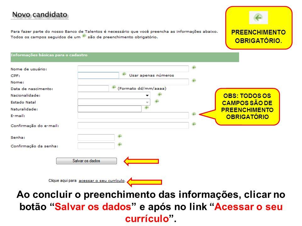 Após salvar os dados, o sistema enviará automaticamente uma mensagem de boas vindas ao e-mail cadastrado, informando o nome de usuário e senha para entrada no Banco de Talentos.