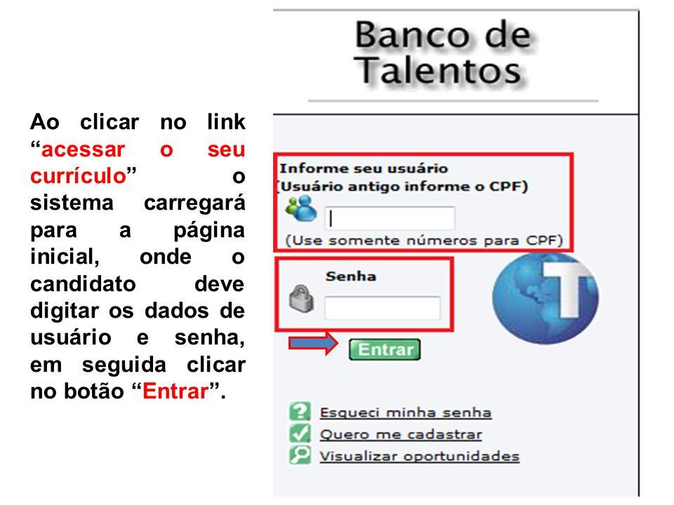 Agora, o candidato pode cadastrar ou atualizar seu currículo no nosso Banco de Talentos.