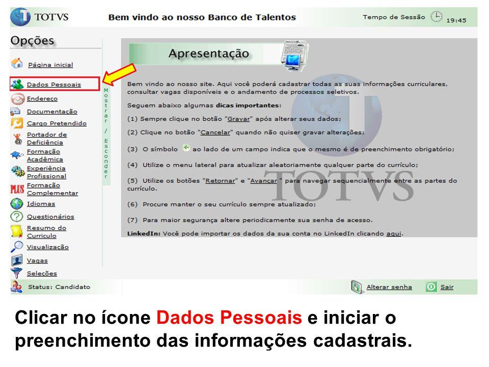 Clicar no ícone Dados Pessoais e iniciar o preenchimento das informações cadastrais.