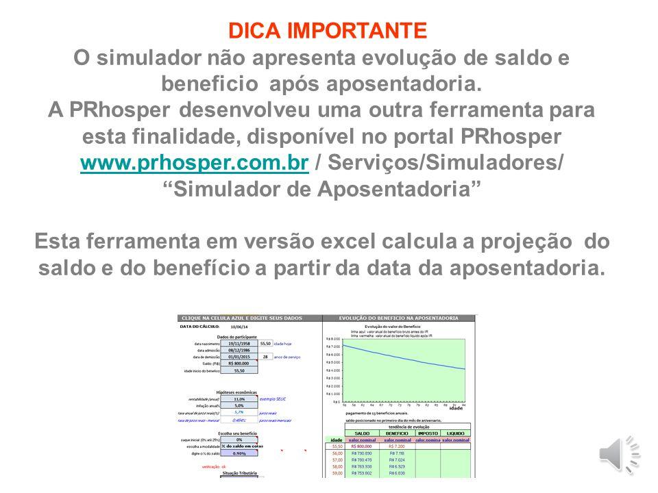 versão 2.0 Junho 2014 Verifique sua renda mensal projetada para a idade de inicio de benefício.