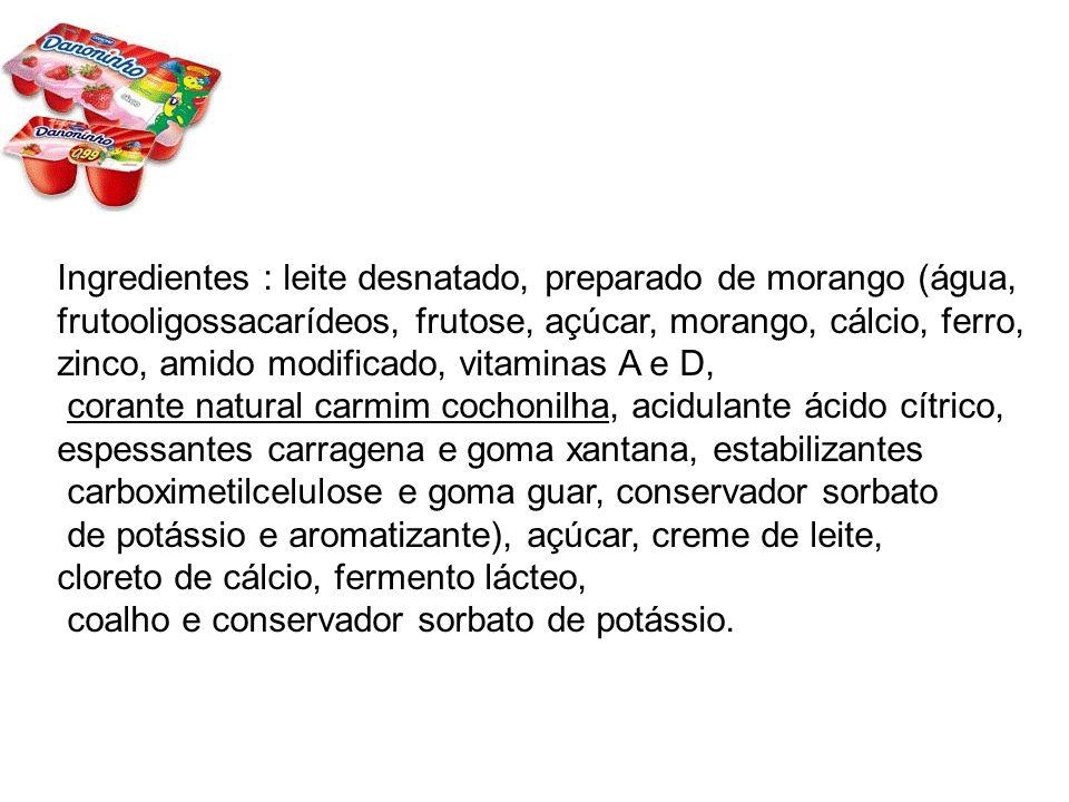 Ingredientes : leite desnatado, preparado de morango (água, frutooligossacarídeos, frutose, açúcar, morango, cálcio, ferro, zinco, amido modificado, v