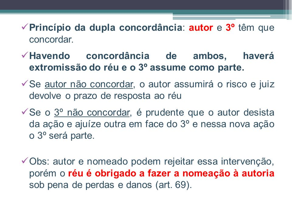 Princípio da dupla concordância: autor e 3º têm que concordar.