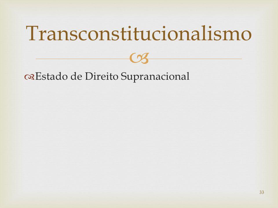   Estado de Direito Supranacional Transconstitucionalismo 33