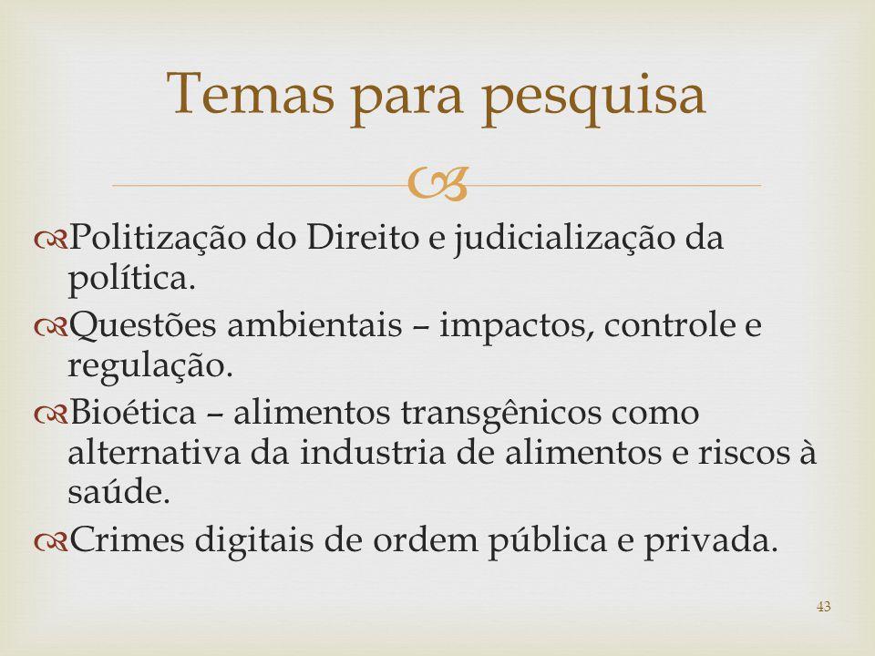   Politização do Direito e judicialização da política.