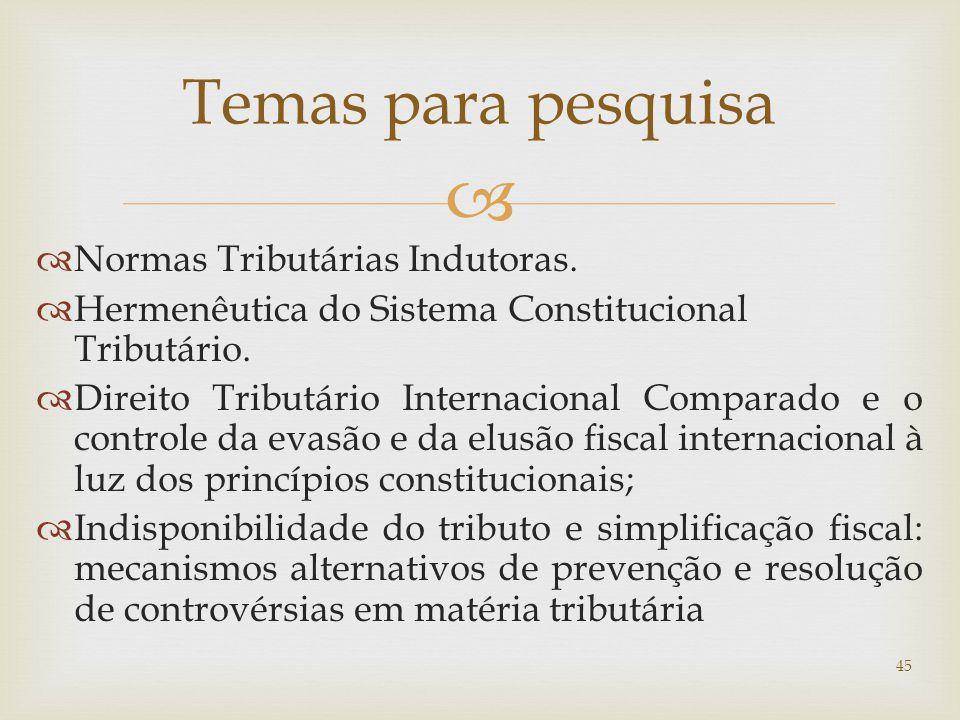   Normas Tributárias Indutoras. Hermenêutica do Sistema Constitucional Tributário.