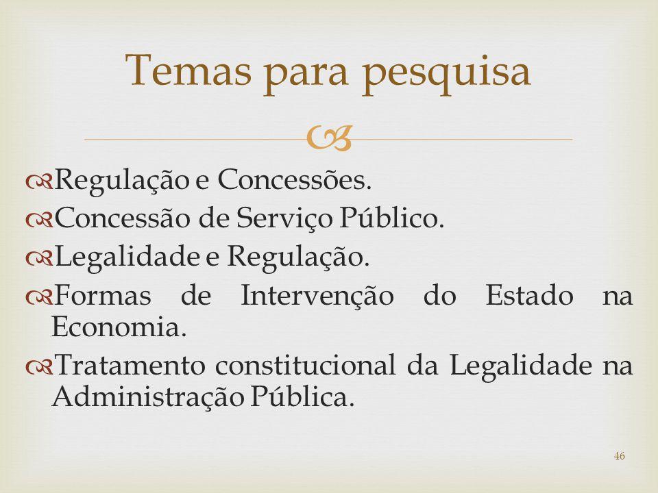   Regulação e Concessões. Concessão de Serviço Público.