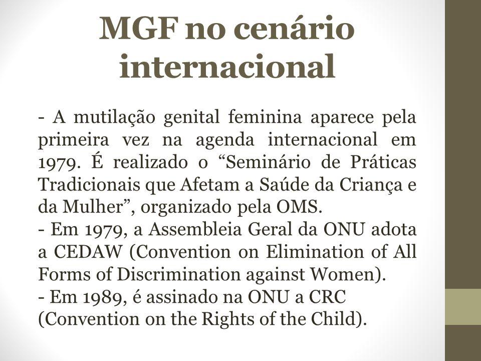 """MGF no cenário internacional - A mutilação genital feminina aparece pela primeira vez na agenda internacional em 1979. É realizado o """"Seminário de Prá"""