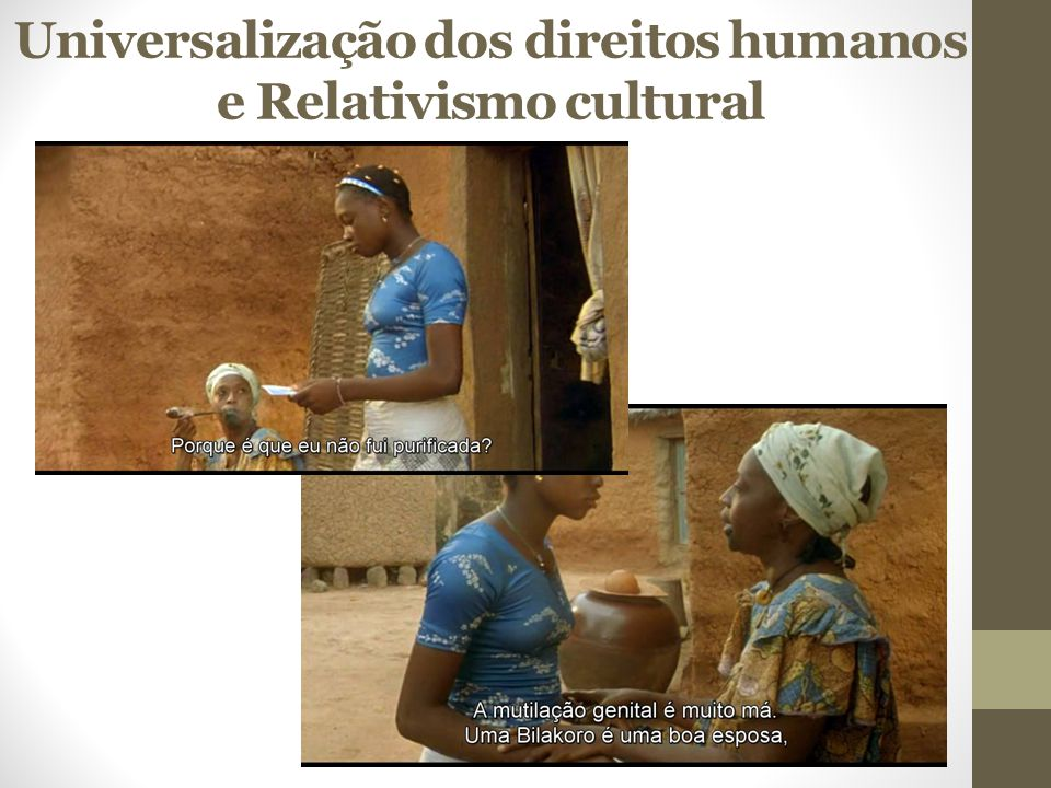 Universalização dos direitos humanos e Relativismo cultural