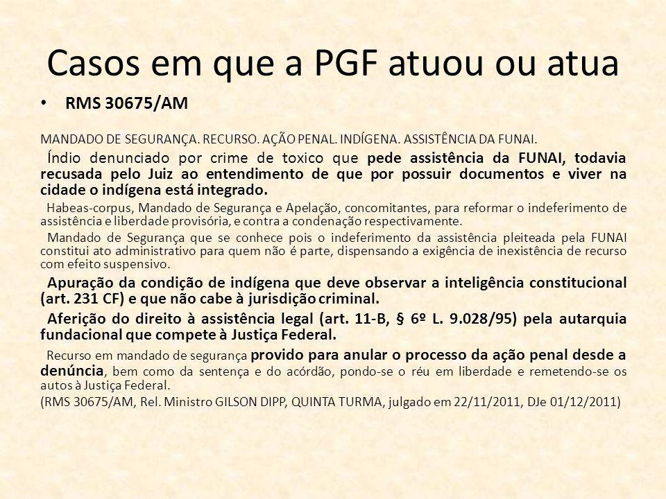 Casos em que a PGF atuou ou atua RMS 30675/AM MANDADO DE SEGURANÇA.
