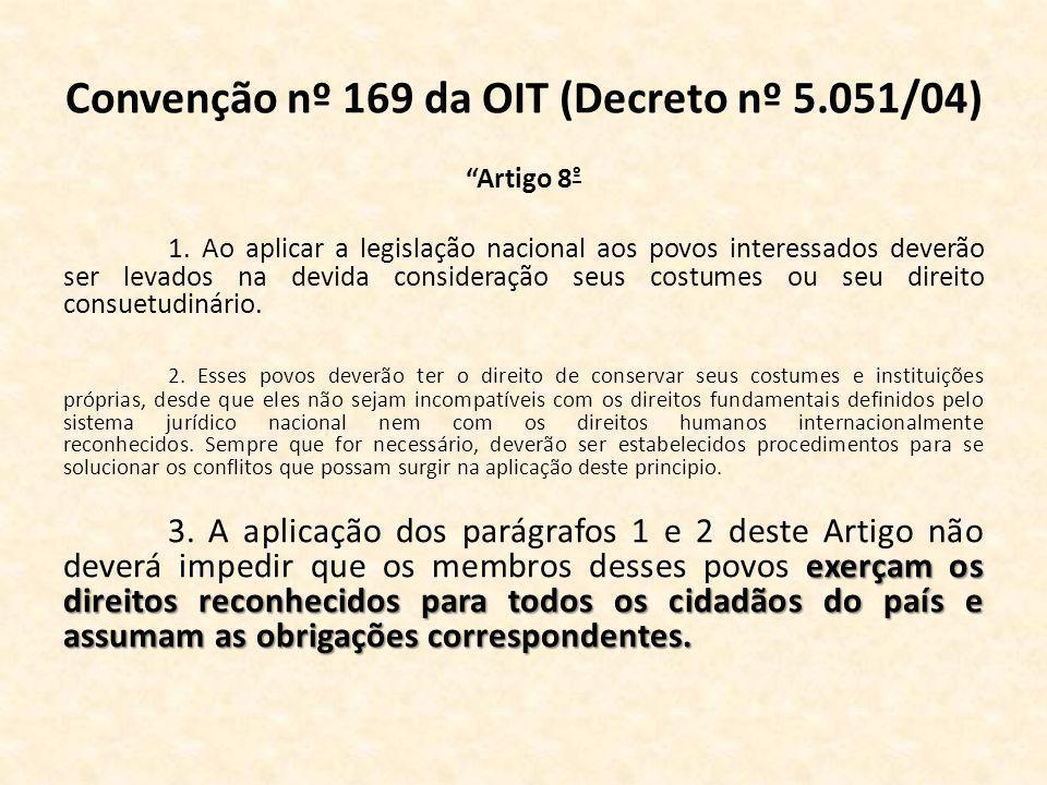 Convenção nº 169 da OIT (Decreto nº 5.051/04) Artigo 8 º 1.