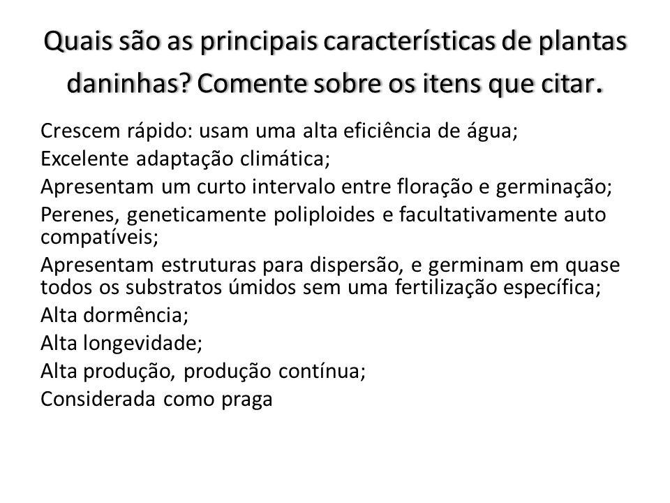 Quais são as principais características de plantas daninhas.