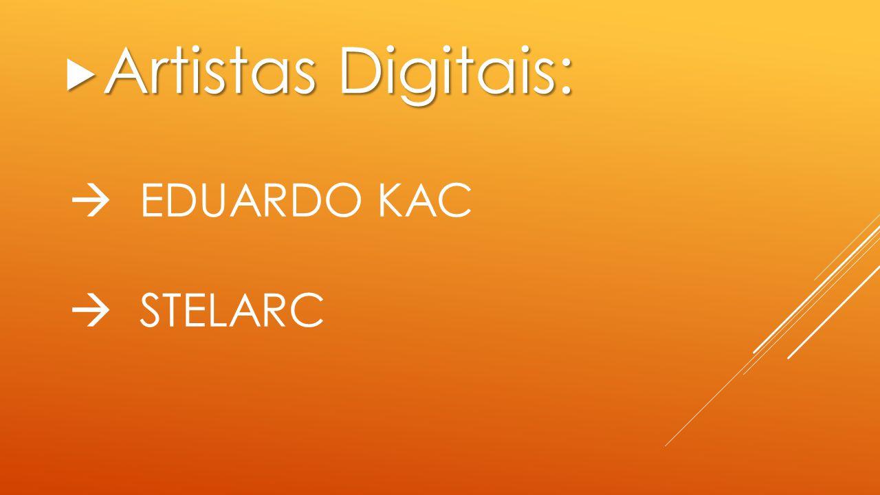 EDUARDO KAC: BIOGRAFIA  Kac formou-se em Comunicação Social pela PUC-Rio.
