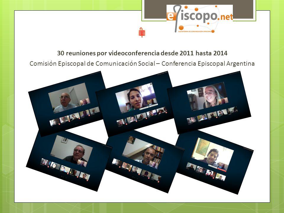 30 reuniones por videoconferencia desde 2011 hasta 2014 Comisión Episcopal de Comunicación Social – Conferencia Episcopal Argentina
