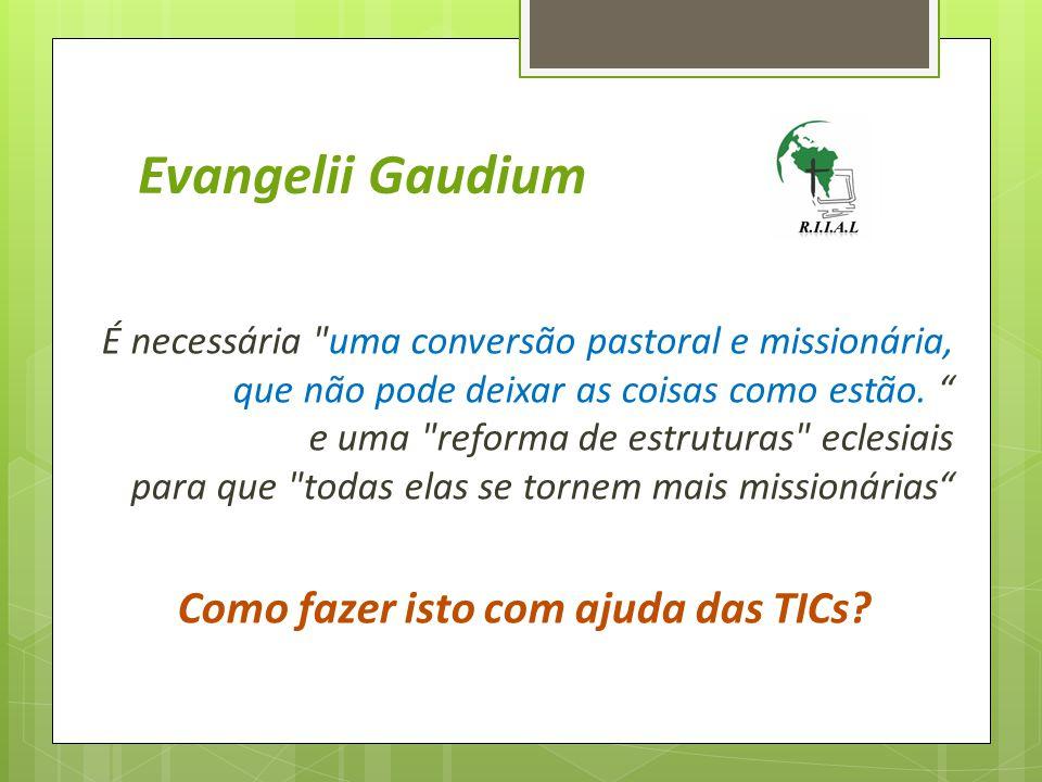 Evangelii Gaudium É necessária uma conversão pastoral e missionária, que não pode deixar as coisas como estão.