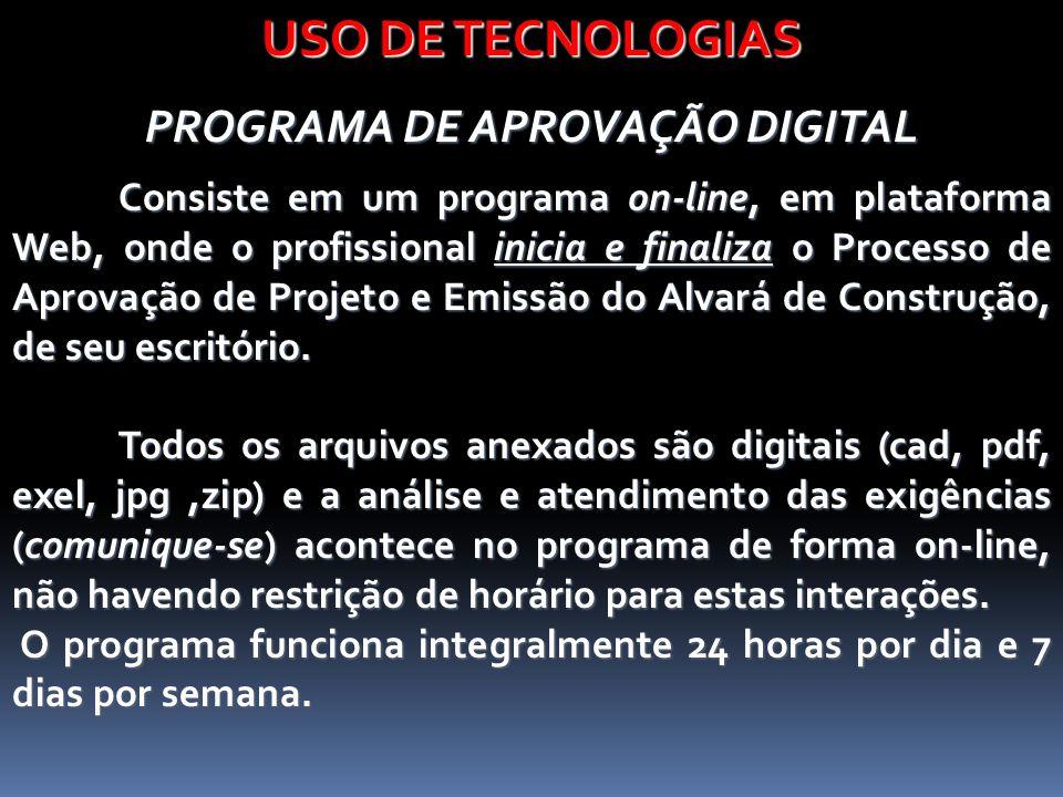 USO DE TECNOLOGIAS PROGRAMA DE APROVAÇÃO DIGITAL Consiste em um programa on-line, em plataforma Web, onde o profissional inicia e finaliza o Processo
