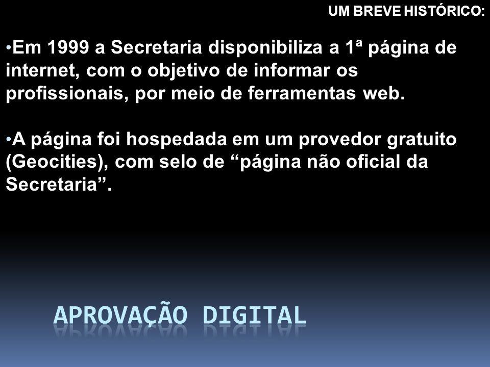 Em 1999 a Secretaria disponibiliza a 1ª página de internet, com o objetivo de informar os profissionais, por meio de ferramentas web. A página foi hos