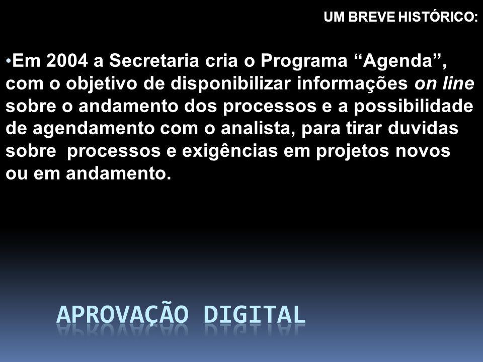 """UM BREVE HISTÓRICO: Em 2004 a Secretaria cria o Programa """"Agenda"""", com o objetivo de disponibilizar informações on line sobre o andamento dos processo"""
