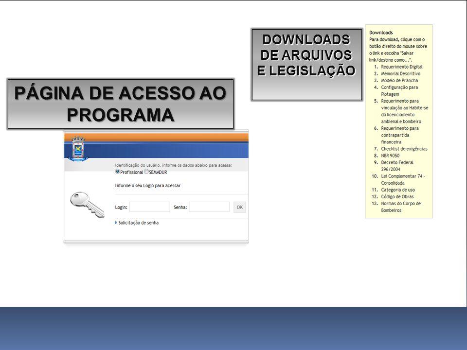 PÁGINA DE ACESSO AO PROGRAMA DOWNLOADS DE ARQUIVOS E LEGISLAÇÃO
