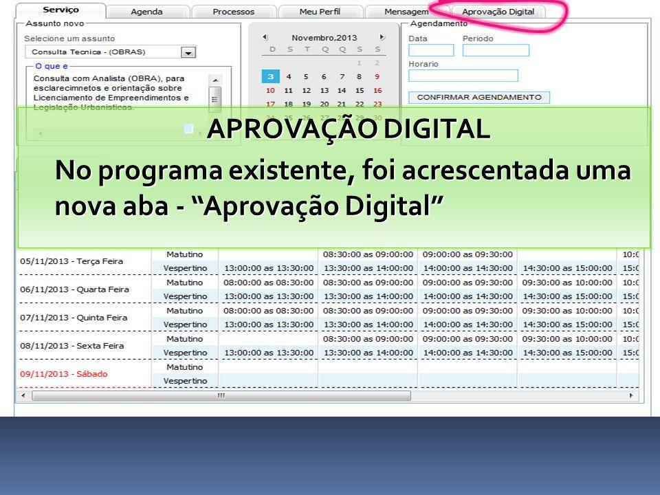 """ APROVAÇÃO DIGITAL No programa existente, foi acrescentada uma nova aba - """"Aprovação Digital"""""""
