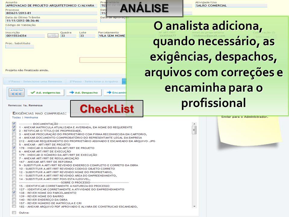 O analista adiciona, quando necessário, as exigências, despachos, arquivos com correções e encaminha para o profissional ANÁLISE CheckList