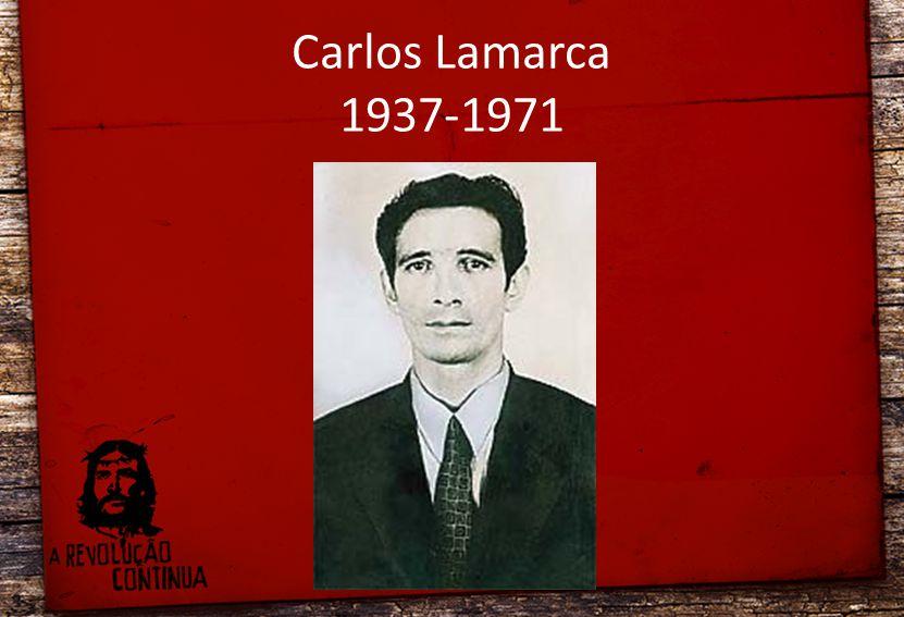 Carlos Lamarca 1937-1971