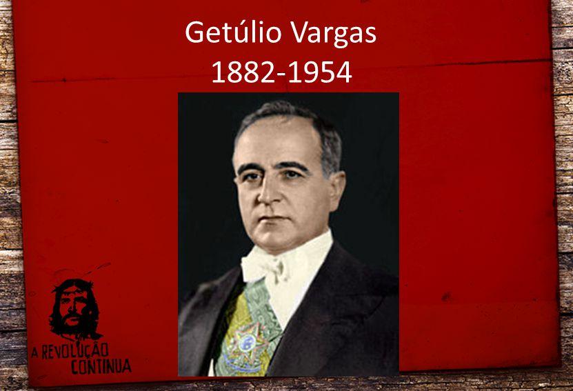 Getúlio Vargas 1882-1954