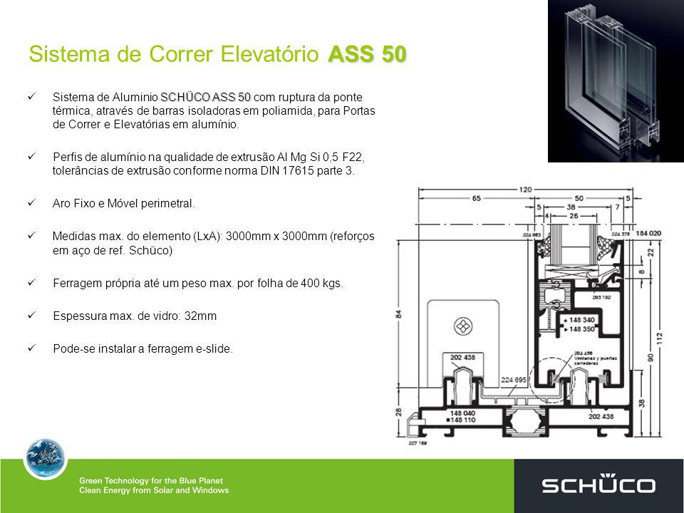 ASS 50 Sistema de Correr Elevatório ASS 50 SCHÜCO ASS 50 Sistema de Aluminio SCHÜCO ASS 50 com ruptura da ponte térmica, através de barras isoladoras em poliamida, para Portas de Correr e Elevatórias em alumínio.