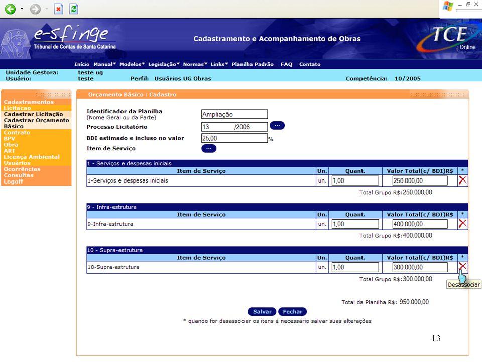 DIRETORIA DE LICITAÇÕES E CONTRATAÇÕES – DLC INSPETORIA 1 – OBRAS PÚBLICAS Sistema de Fiscalização Integrada de Gestão e-Sfinge e-Sfinge Obras 13