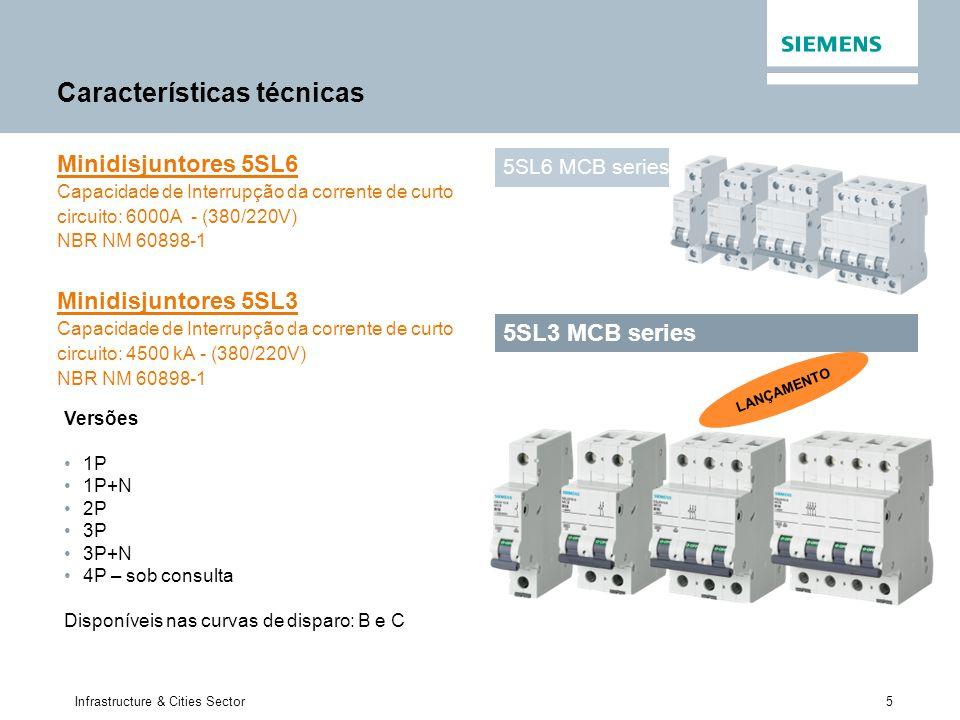 5 Infrastructure & Cities Sector Minidisjuntores 5SL6 Capacidade de Interrupção da corrente de curto circuito: 6000A - (380/220V) NBR NM 60898-1 Minid