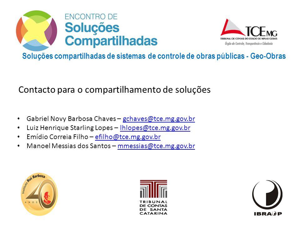 Soluções compartilhadas de sistemas de controle de obras públicas - Geo-Obras Contacto para o compartilhamento de soluções Gabriel Novy Barbosa Chaves