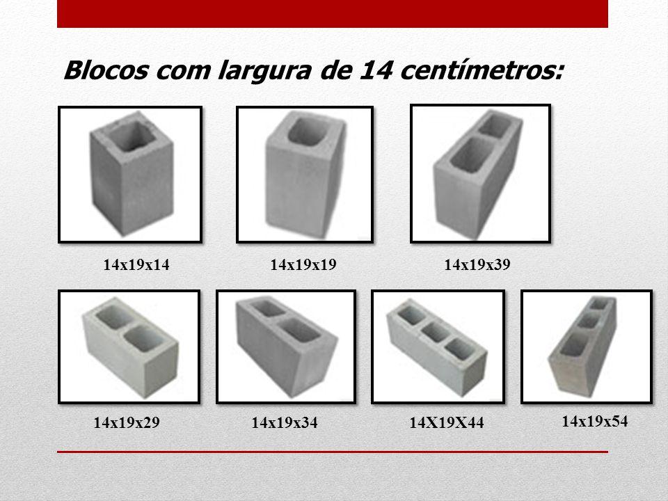 Blocos com largura de 14 centímetros: 14x19x14 14x19x19 14x19x29 14x19x34 14x19x39 14X19X44 14x19x54