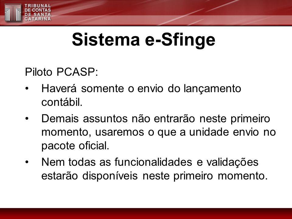 Piloto PCASP: Haverá somente o envio do lançamento contábil. Demais assuntos não entrarão neste primeiro momento, usaremos o que a unidade envio no pa