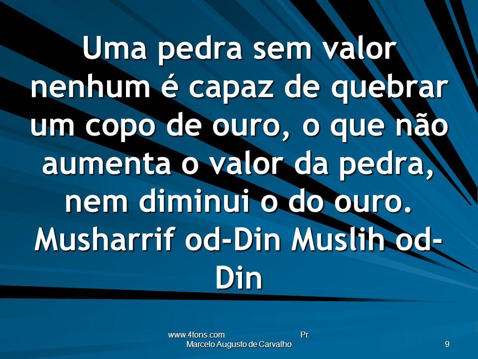 www.4tons.com Pr.Marcelo Augusto de Carvalho 30 O que se vê depende do que acontece no cérebro.