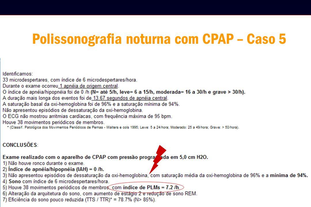 Polissonografia noturna com CPAP – Caso 5