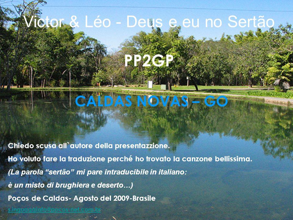 Victor & Léo - Deus e eu no Sertão PP2GP CALDAS NOVAS – GO Chiedo scusa all`autore della presentazzione.