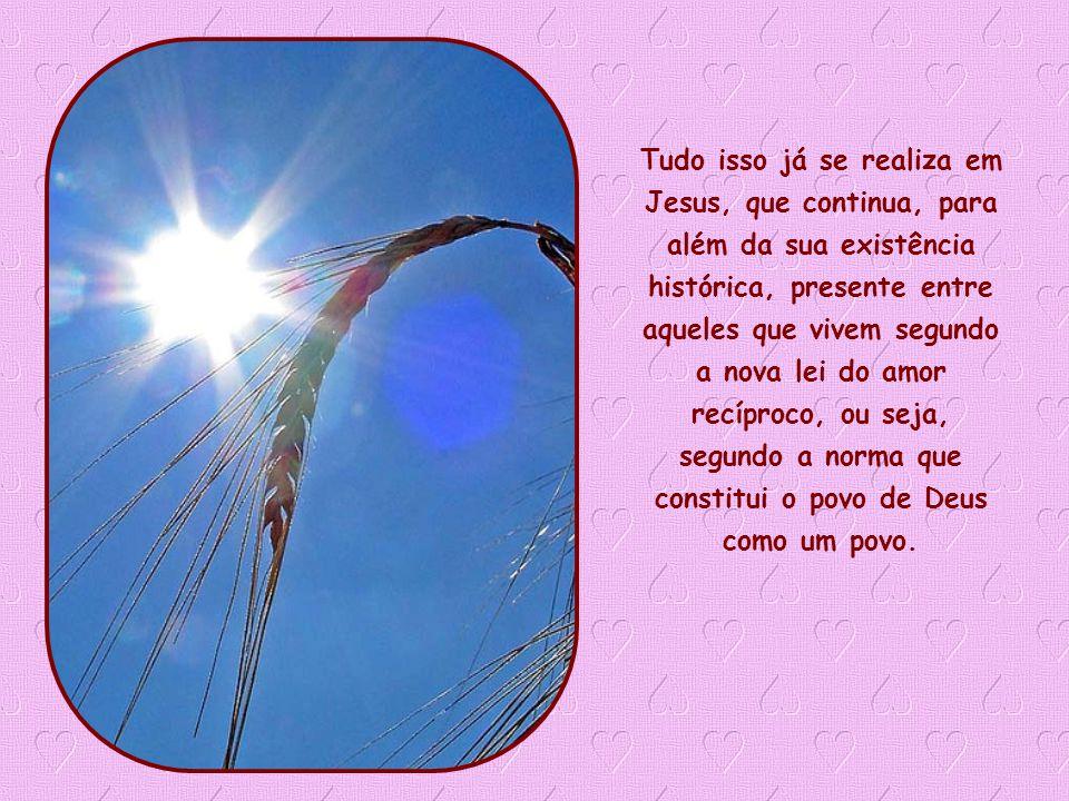 Portanto, não está tão longe e não é tão inatingível o dia que assinalará a realização de todas as promessas da Antiga Aliança: «A minha morada estará junto deles.