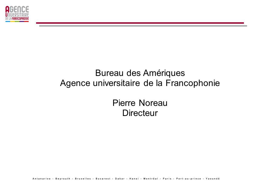 Secretaria das Américas Agencia Universitária da Francofonia Pierre Noreau Diretor