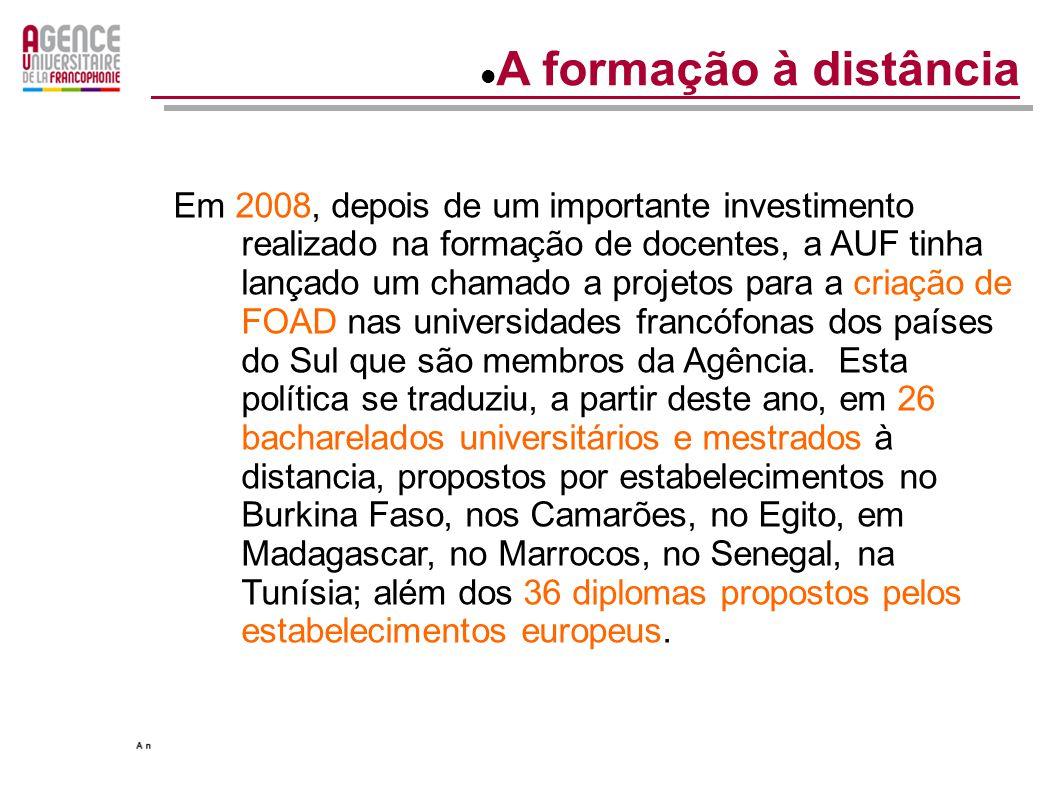 En 2008, après un important investissement dans la formation des enseignants, l'AUF avait lancé un appel à projets pour la création de FOAD dans les universités francophones des pays du Sud, membres de l'Agence.