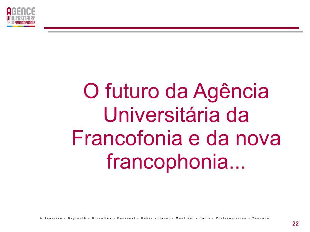 22 L avenir de l AUF et la nouvelle francophonie universitaire...