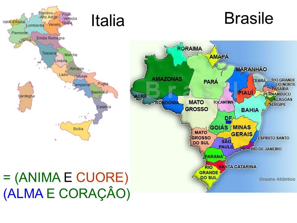 Brasile = (ANIMA E CUORE) (ALMA E CORAÇÂO) Italia