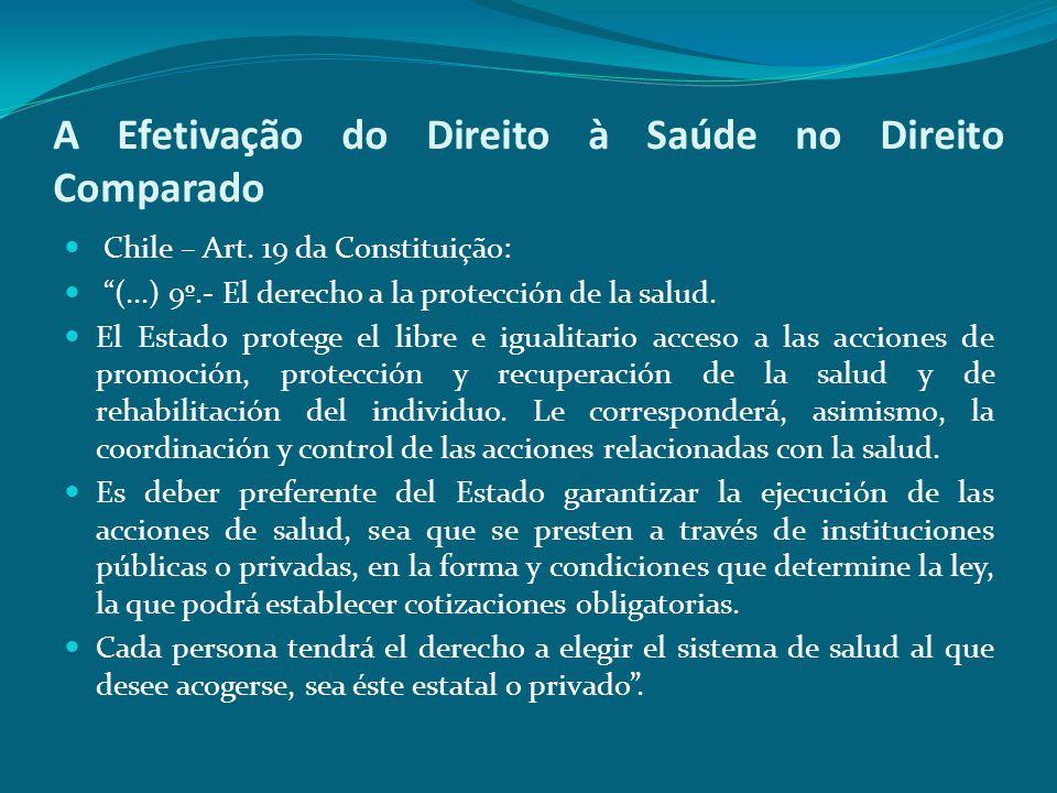"""A Efetivação do Direito à Saúde no Direito Comparado Chile – Art. 19 da Constituição: """"(...) 9º.- El derecho a la protección de la salud. El Estado pr"""