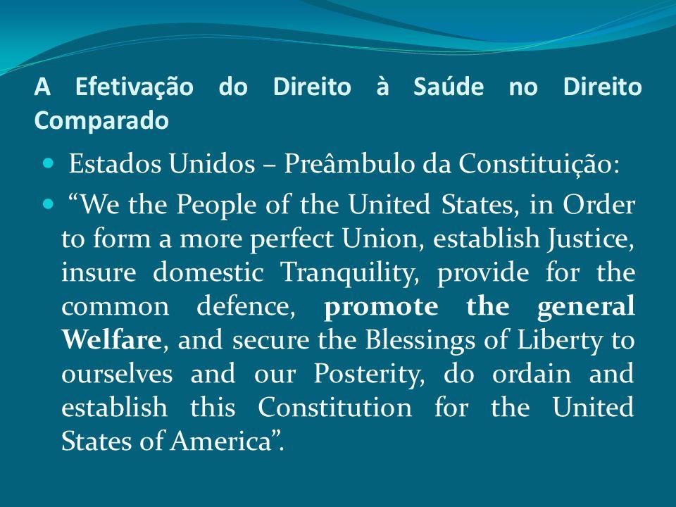 """A Efetivação do Direito à Saúde no Direito Comparado Estados Unidos – Preâmbulo da Constituição: """"We the People of the United States, in Order to form"""