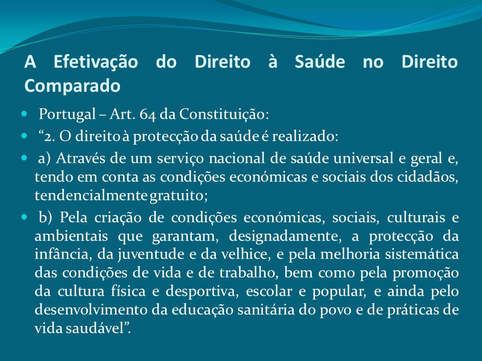 A Efetivação do Direito à Saúde no Direito Comparado África do Sul – direito à saúde: The state must take reasonable legislative and other measures, within its available resources, to achieve the progressive realisation of each of these rights .